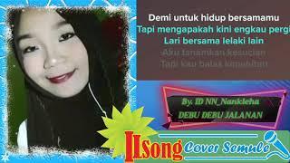 Duet Karaoke Smule Debu Debu Jalanan Bareng Nankleha By. ILSong
