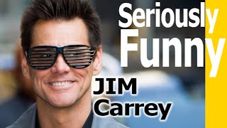 Seriously Funny - Jim Carrey