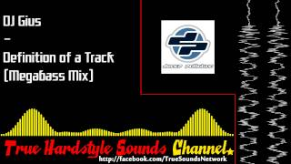 DJ Gius - Definition of a Track (Megabass Mix)