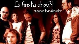 Ausseer Hardbradler - Is finsta draußt (Lyrics)
