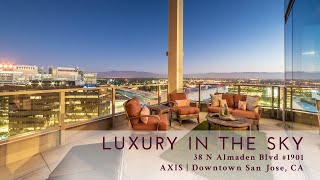 Luxury In The Sky Axis 19th Floor Penthouse San Jose Ca Youtube