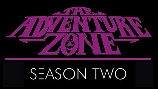 The Adventure Zone Season Two Announcement