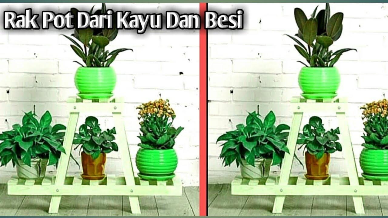 25 Contoh Gambar Rak Pot Bunga Rak Pot Dari Kayu Dan Besi Youtube