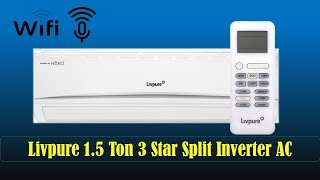 Livpure 1.5 Ton 3 Star Split Inverter AC With WiFi Enabled and Voice Controlled in Under Rs. 30,000