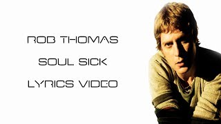Soul Sick - Rob Thomas [Lyrics Video]