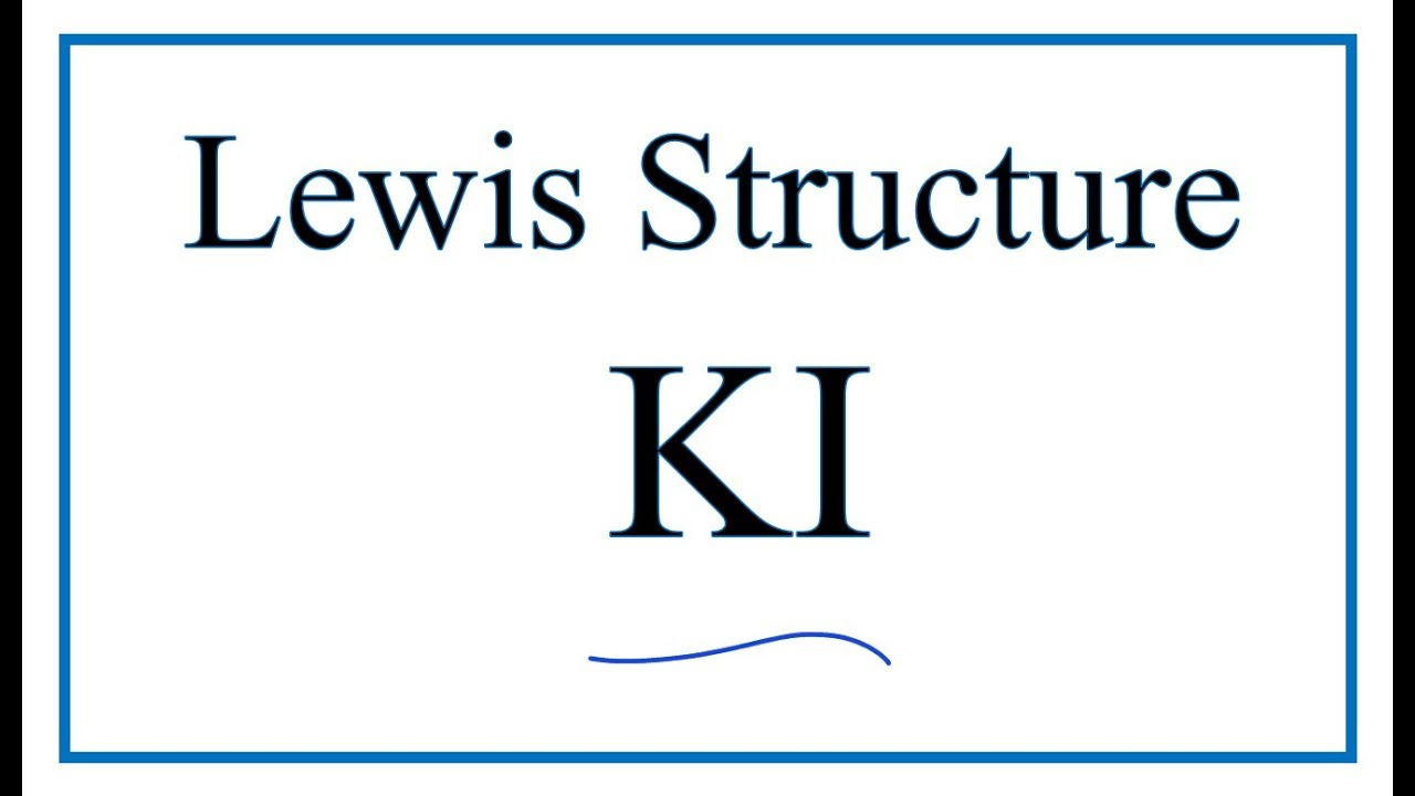 how to draw the lewis dot structure for ki potassium iodide [ 1280 x 720 Pixel ]