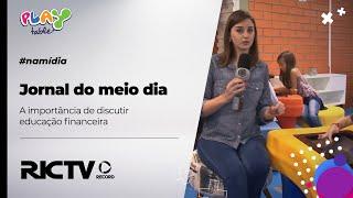 RIC MEIO DIA -  A importância de discutir educação financeira