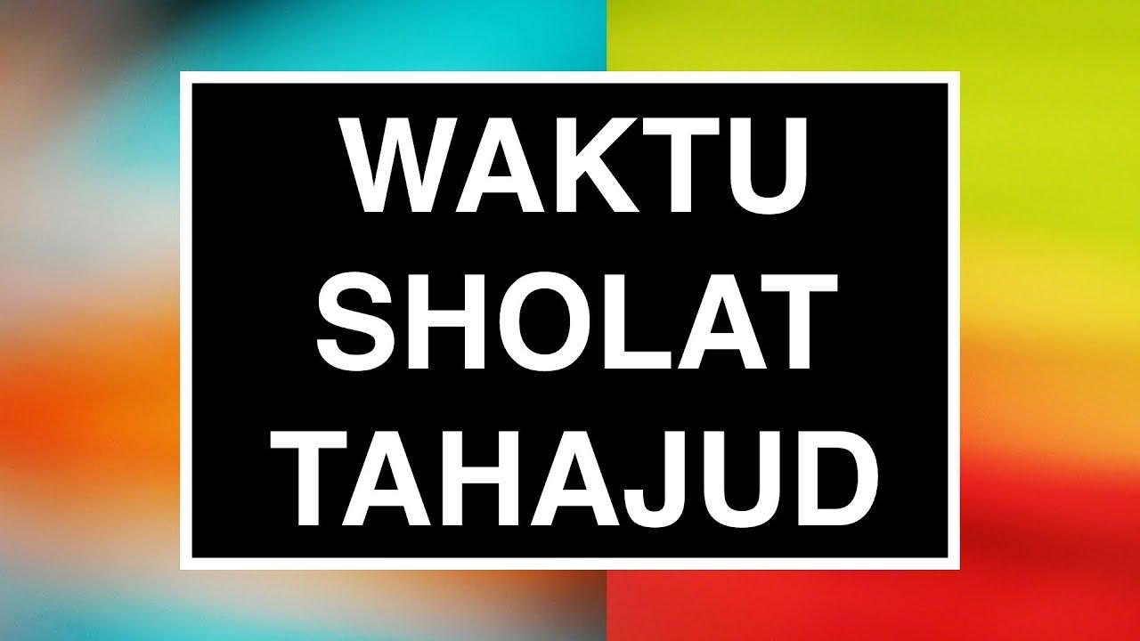 Waktu Sholat Tahajud Cara Sholat Tahajud Seri 03