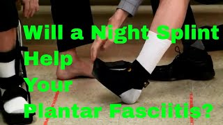 Will a Night Splint Help Your Plantar Fasciitis? We Review 3 Braces.