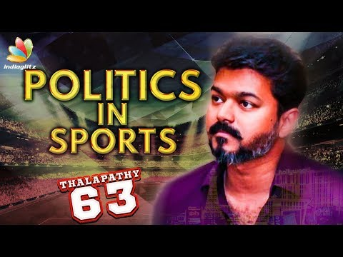 Thalapathy 63 Deals with POLITICS in Sports | Vijay & Atlee New Movie