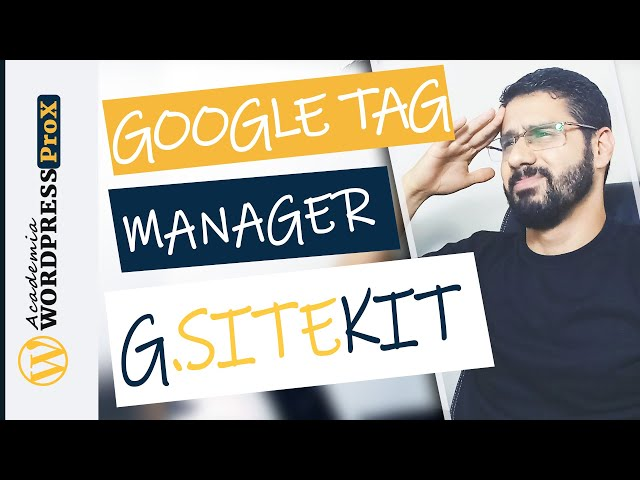 Google Tag Manager - O Que é e Como Instalar no Site Wordpress Usando Google Site Kit