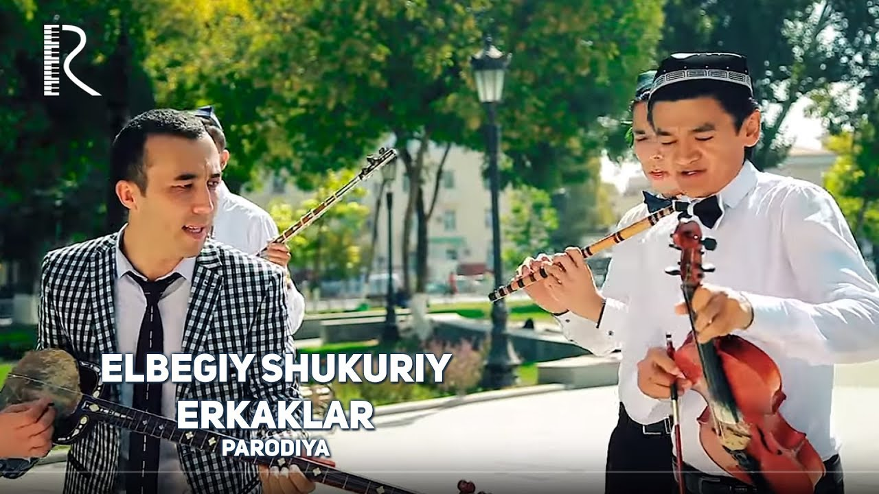 Elbegiy Shukuriy - Erkaklar (YANGI UZBEK PARODIYA KLIP) 2017