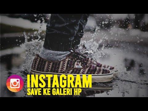 CARA MENYIMPAN VIDEO INSTAGRAM KE GALERI HP ANDROID KITA !!!😍😍
