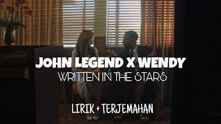 JOHN LEGEND X 웬디 WENDY - WRITTEN IN THE STARS (LIRIK & TERJEMAHAN) mp3