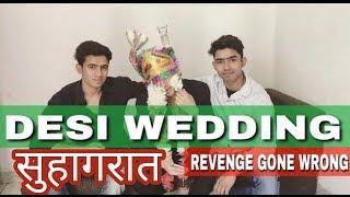 DESI wedding.  .(Revenge gone wrong) R2hell
