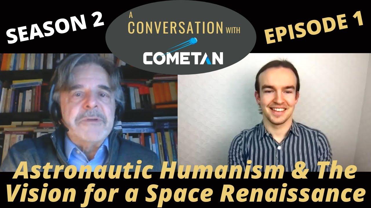 A Conversation with Cometan & Adriano Autino | S2E1 | Astronautic Humanism & The Space Renaissance