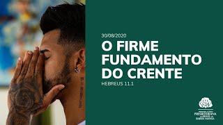 O Firme Fundamento do Crente - Culto - 30/08/2020