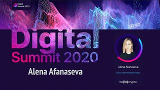 Digital Summit 2020 Day 5.6 Broadcast of the speech by Alena Afanaseva (CEO Crypto Media Beincrypto)