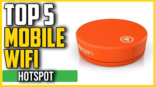 Best Portable and Mobile Wi-Fi Hotspots in 2020 [Tested & Reviewed]