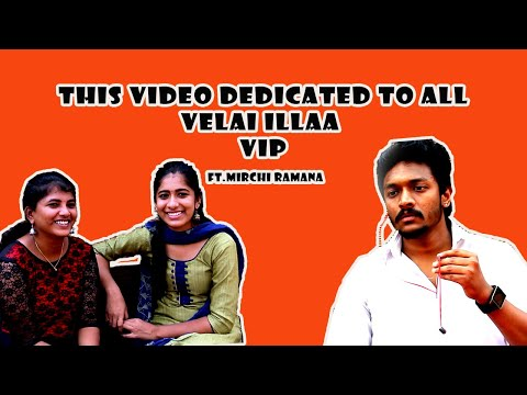 This video is dedicated to all Velai Illa - VIPs..! - Mirchi Ramana