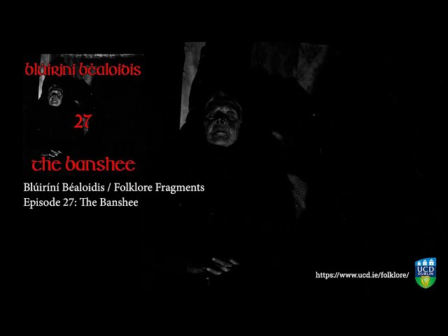 Folklore Fragments - Episode 27: The Banshee (with Professor Patricia Lysaght)
