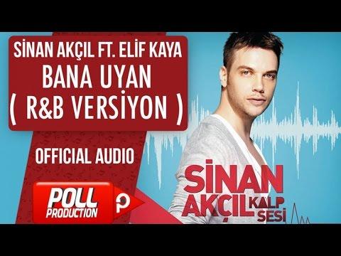 Sinan Akçıl Ft. Elif Kaya - Bana Uyan ( R&B Versiyon ) - ( Official Audio )