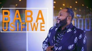 BABA USIFIWE - Leopold Mwati - (Official Video ) 4K