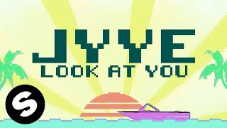 Jyye - Look At You (Official Lyric Video)