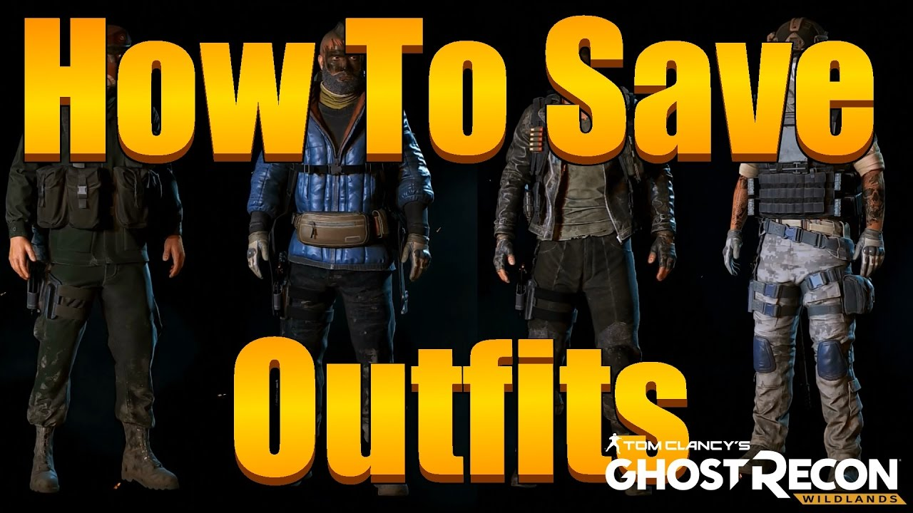 Ghost Recon Wildlands - How To Change Clothes And Save Outfits (My First 6  Outfits)