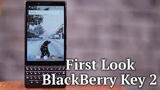 BlackBerry Key2 First Look   BlackBerry Key2   BlackBerry Key2 Features