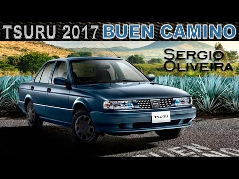 Nissan Tsuru Buen Camino 2017.  La despedida de una leyenda mexicana.