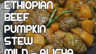 Ethiopian Food - Alicha Sega be Duba - Mild Beef & Pumpkin Stew