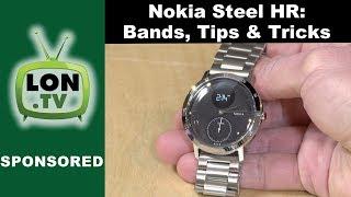 Nokia Steel HR : Alternative Watch Bands, Tips and Tricks - Sponsored by Nokia Health