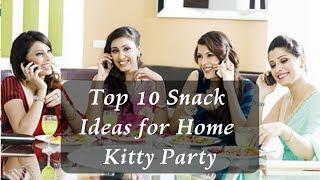 Top 10 snack Ideas for Home Kitty Party. || snack food || best snack