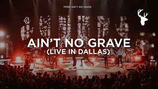 Обложка Ain T No Grave Live In Dallas Bethel Music VICTORY TOUR