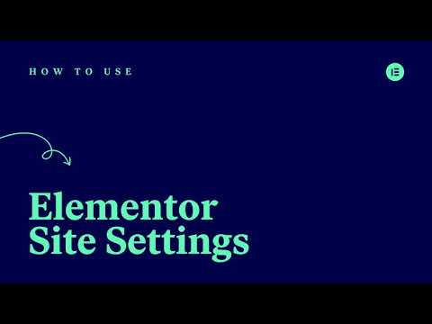 How to Use Elementor Site Settings