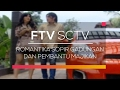FTV SCTV Romantika Sopir Gadungan dan Pembantu Majikan