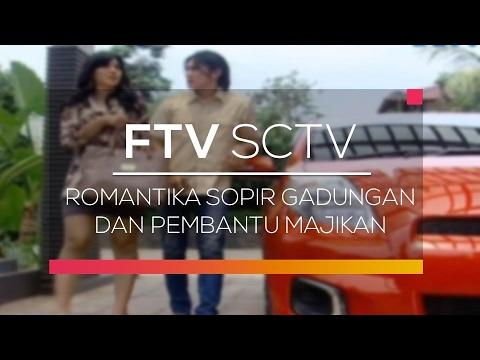 Download FTV SCTV - Romantika Sopir Gadungan dan Pembantu Majikan