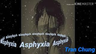 Asphyxia - Bản nhạc không lời buồn nhất.!