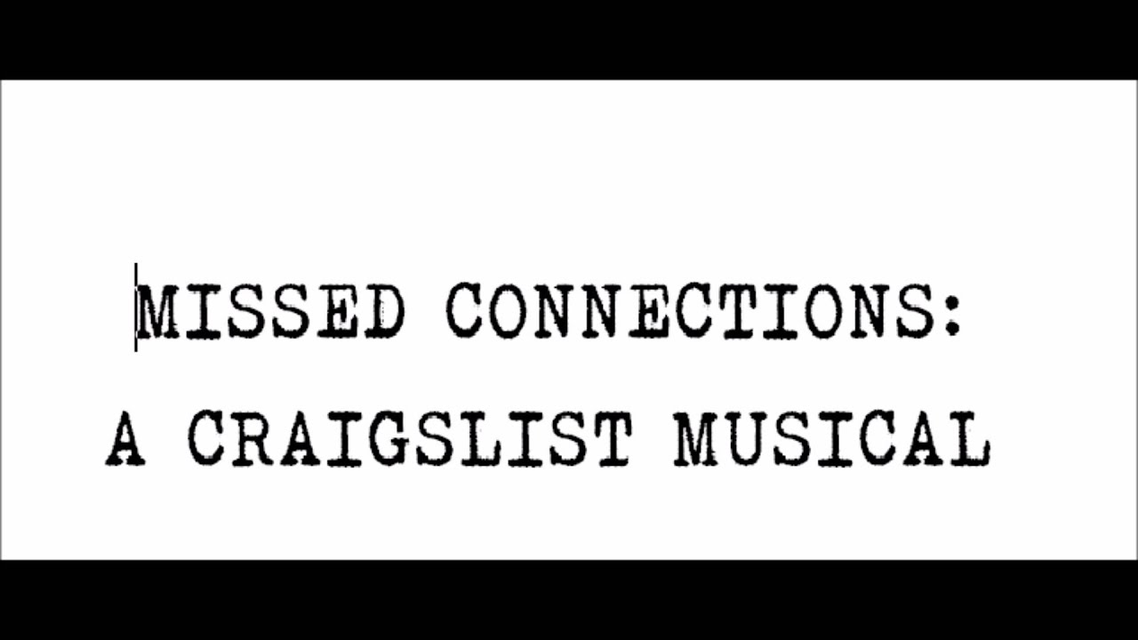 Missed Connections: A Craigslist Musical | Indiegogo