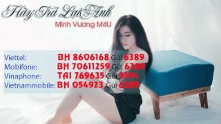 Hãy Trả Lại Anh - Minh Vương (nhacchohot.vn)