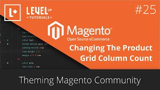 Magento Community Tutorials #61 - Changing The Product Grid Column Count