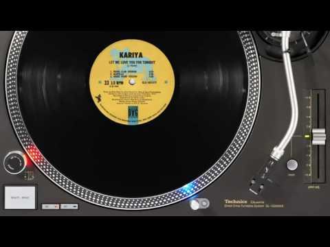 Kariya – Let Me Love You For Tonight (House Club Version)