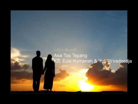 Asa Tos Tepang (Lagu Sunda Ku:  Euis Komariah & Yus Wiradiredja)