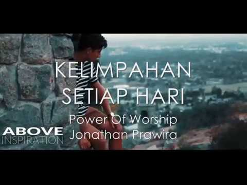 KELIMPAHAN SETIAP HARI - Power Of Worship (Jonathan Prawira)