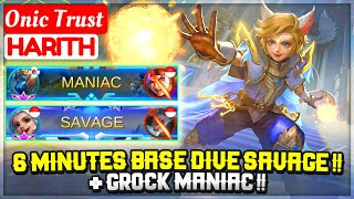 6 Minutes Base Dive Savage !! + Grock MANIAC !! [ Onic Trust Harith ] Mobile Legends