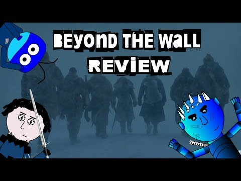 Game of Thrones - Season 7 'Beyond the Wall' Episode Review