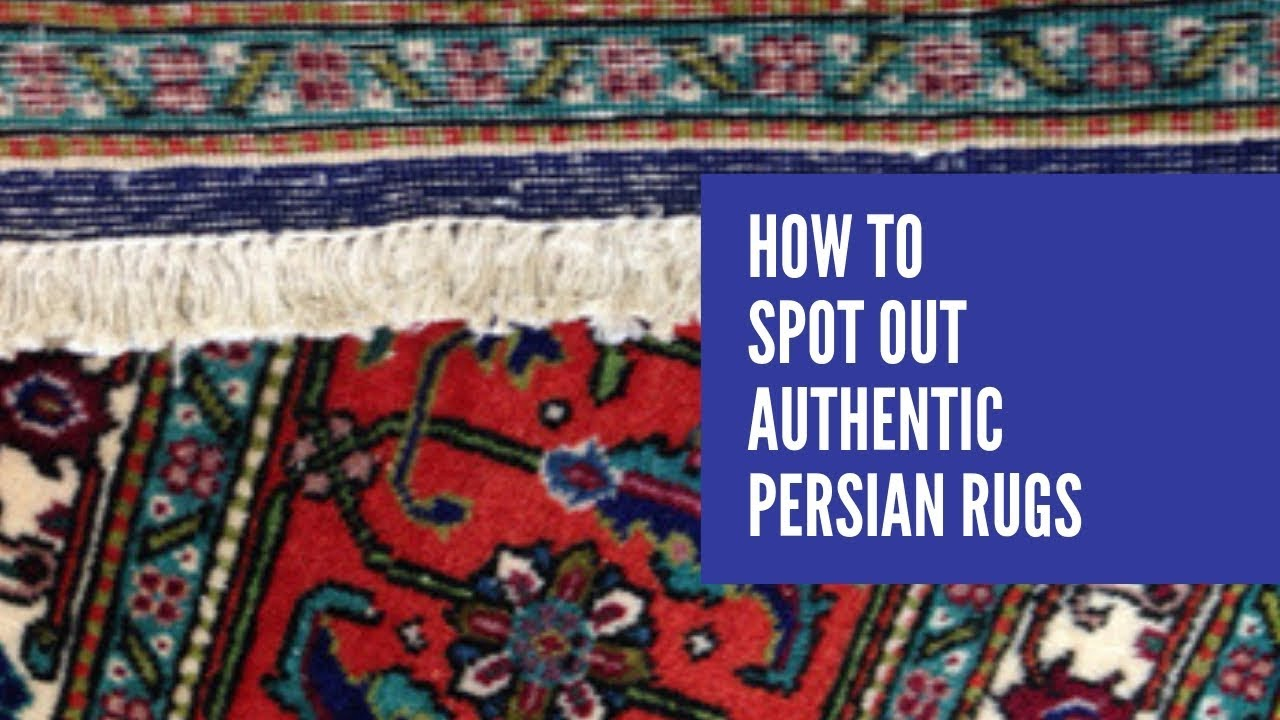How to Spot out Authentic Persian Rugs