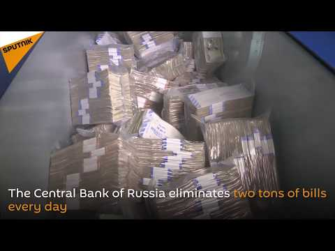 Russia: Tons Of Bills Shredded By Central Bank Every Day