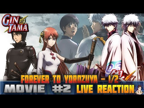 Gintama: The Movie: The Final Chapter: Be Forever Yorozuya (Movie #2) LIVE REACTION Part 1/2 銀魂